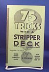 75 Tricks With A Stripper Deck