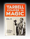 Tarbell Course In Magic - Vol. 3